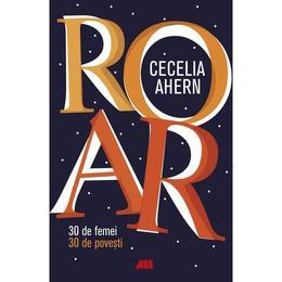 roar-30-de-femei-30-de-povesti-cecelia-ahern-1.jpg