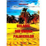 Gulagul din umbra palmierilor - Doru Ciucescu, editura Rovimed