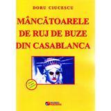 Mancatoarele de ruj de buze din Casablanca - Doru Ciucescu, editura Rovimed