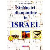 Straluciri diamantine in Israel - Doru Ciucescu, editura Rovimed
