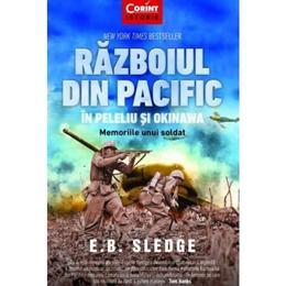 Razboiul din pacific in Peleliu si Okinawa - E.B. Sledge, editura Corint