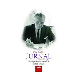 Jurnal Vol. 3: Reorganizarea exilului (1963-1968) - Ion Ratiu, editura Corint