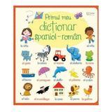 Primul meu dictionar spaniol-roman, editura Univers Enciclopedic