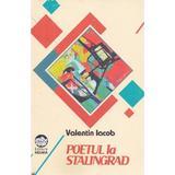 Poetul la Stalingrad - Valentin Iacob, editura Neuma