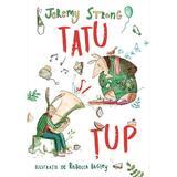 Tatu si Tup - Jeremy Strong, Rebecca Bagley, editura Humanitas