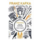 Vizuina. Proza postuma - Franz Kafka, editura Humanitas