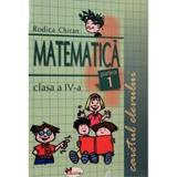 Matematica clasa 4. Caietul elevului partea 1+2 - Rodica Chiran, editura Aramis