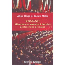 Romanii - Alina Harja, Guido Melis, editura Institutul European