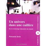 Un univers dans une cuillere - Petronela Savin, editura Institutul European