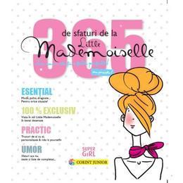 Imagine 365 De Sfaturi De La Little Mademoiselle Sau Cum Sa Fii O Fata Perfecta! - Corint