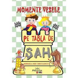 Momente vesele pe tabla de sah - Mihaela Miu, editura Prestige