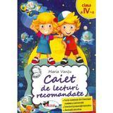 Caiet de lecturi recomandate - Clasa 4 - Maria Vantu, editura Aramis