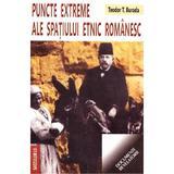 Puncte extreme ale spatiului etnic romanesc - Teodor T. Burada, editura Saeculum I.o.
