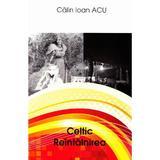 Celtic: reintalnirea - Calin Ioan Acu, editura Letras