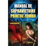 Manual de supravietuire printre zombii - Anonimus, editura Ganesha