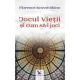 Jocul vietii si cum sa-l joci - Florence Scovel Shinn, editura For You