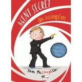 Agent secret din intamplare - Tom McLaughlin, editura Aramis