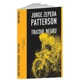 Tricoul negru - Jorge Zepeda Patterson, editura Crime Scene Press