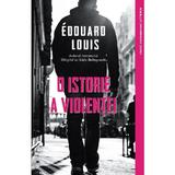 O istorie a violentei - Edouard Louis, editura Litera