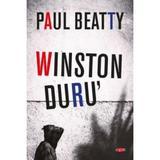 Winston Duru' - Paul Beatty, editura Litera