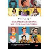 Biografii necenzurate ale unor oameni celebri - Will Cuppy, editura Litera