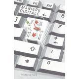 Maniere digitale - Victoria Turk, editura Baroque Books & Arts
