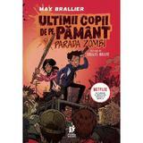 Ultimii copii de pe Pamant si Parada Zombi - Max Brallier, Douglas Holgate, editura Storia