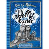 Polly si Buster: Vrajitoarea rebela and  Monstrul sentimental - Sally Rippin, editura Humanitas