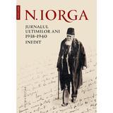 Jurnalul ultimilor ani 1938-1940 - Nicolae Iorga, editura Humanitas