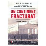 Un continent fracturat - Ian Kershaw, editura Litera