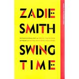 Swing Time - Zadie Smith, editura Litera