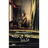 Mesaje pentru Iulia - Alexandru Cazacu, editura Libris Editorial