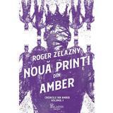 Noua printi din Amber. Seria Cronicile din Amber Vol.1 - Roger Zelazny, editura Paladin