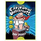 Aventurile Capitanului Underpants - Dav Pilkey, editura Grupul Editorial Art