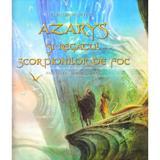 Azarys si regatul scorpionilor de foc - Klaudia Muntean, Sergiu Zegrean, editura Destine