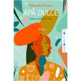 Apa dulce - Akwaeke Emezi, editura Vellant