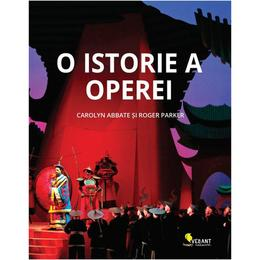 O istorie a operei - Carolyn Abbate, Roger Parker, editura Vellant
