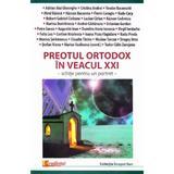 Preotul ortodox in veacul XXI, editura Lumea Credintei