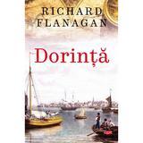 Dorinta - Richard Flanagan, editura Litera