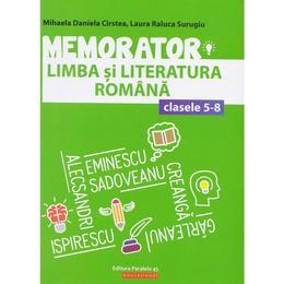 Memorator de limba si literatura romana - Clasele 5-8 - Mihaela Daniela Cirstea, editura Paralela 45
