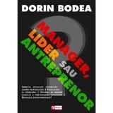 Manager, lider sau antreprenor? - Dorin Bodea, editura Result