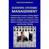 Scientific Systemic Management - Constantin Mihaescu, editura Createspace Sua