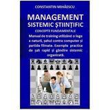 Management sistemic stiintific - Constantin Mihaescu, editura Createspace Sua