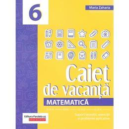 caiet de vacanta. matematica cls 6 - maria zaharia
