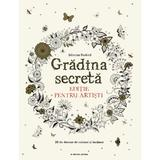 Gradina secreta. Editie pentru artisti - Johanna Basford, editura Litera
