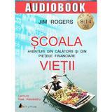 CD Scoala vietii - Jim Rogers, editura Act Si Politon