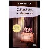 Elizabeth a disparut - Emma Healey, editura Litera
