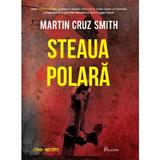 Steaua polara - Martin Cruz Smith, editura Paladin