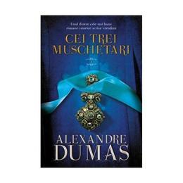 Cei trei muschetari. Vol. I+II - Alexandre Dumas, editura Litera