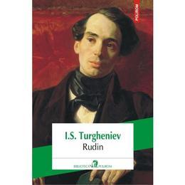 Rudin - I.S. Turgheniev, editura Polirom